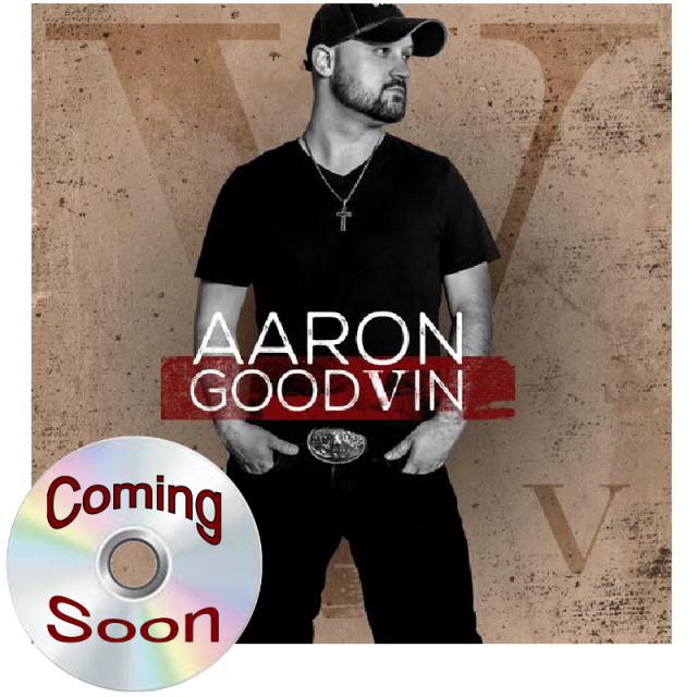 COMING SOON- Aaron Goodvin CD- V